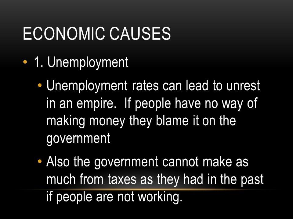 Economic causes 1. Unemployment
