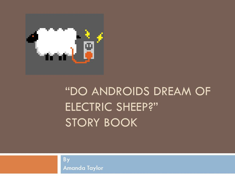 Do androids dream of electric sheep story book