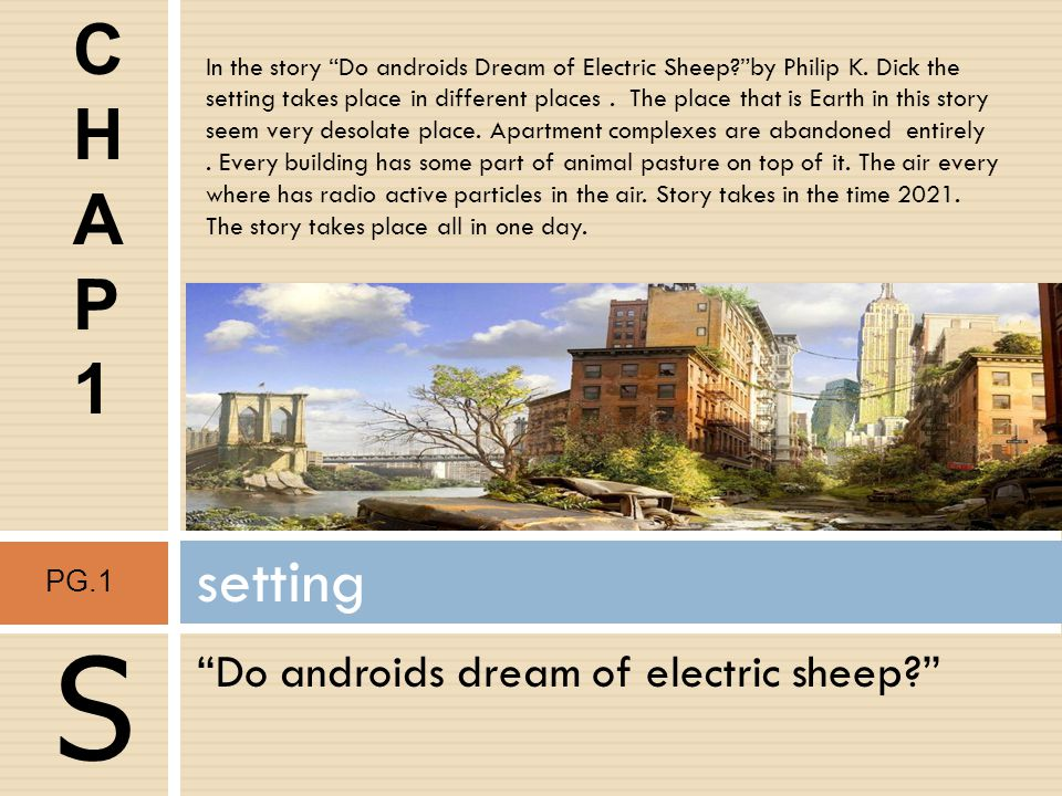 S C H A P 1 setting Do androids dream of electric sheep