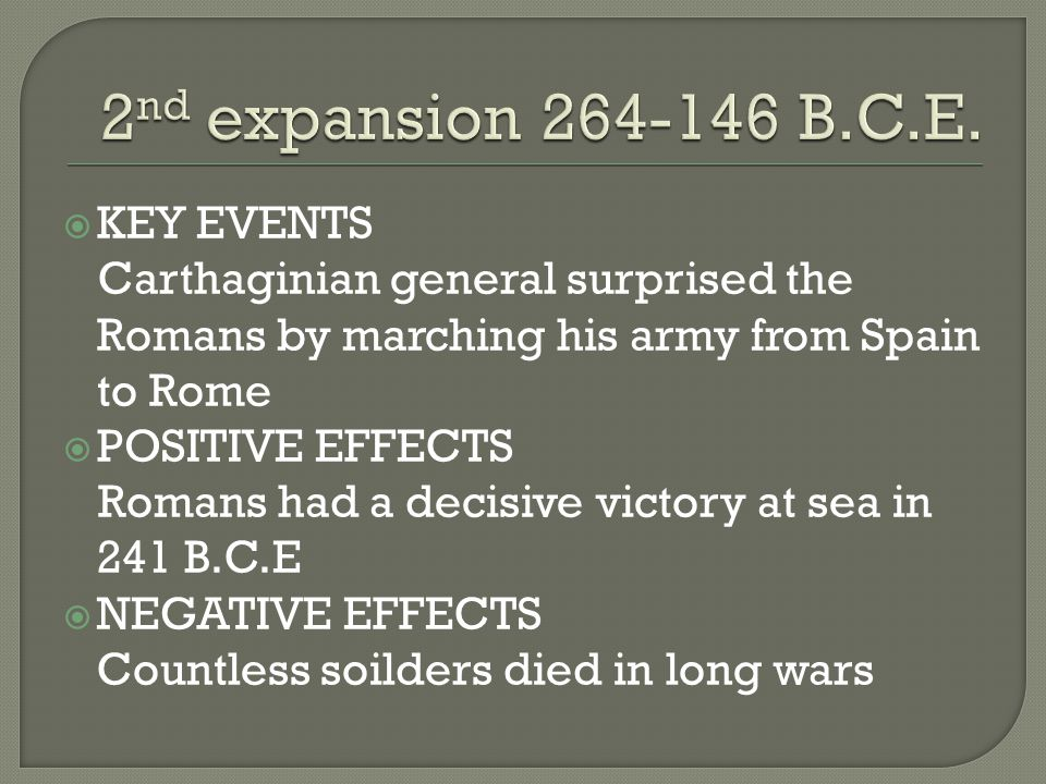 2nd expansion 264-146 B.C.E. KEY EVENTS