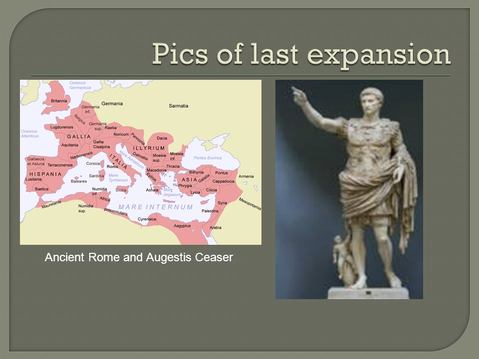 Pics of last expansion Ancient Rome and Augestis Ceaser