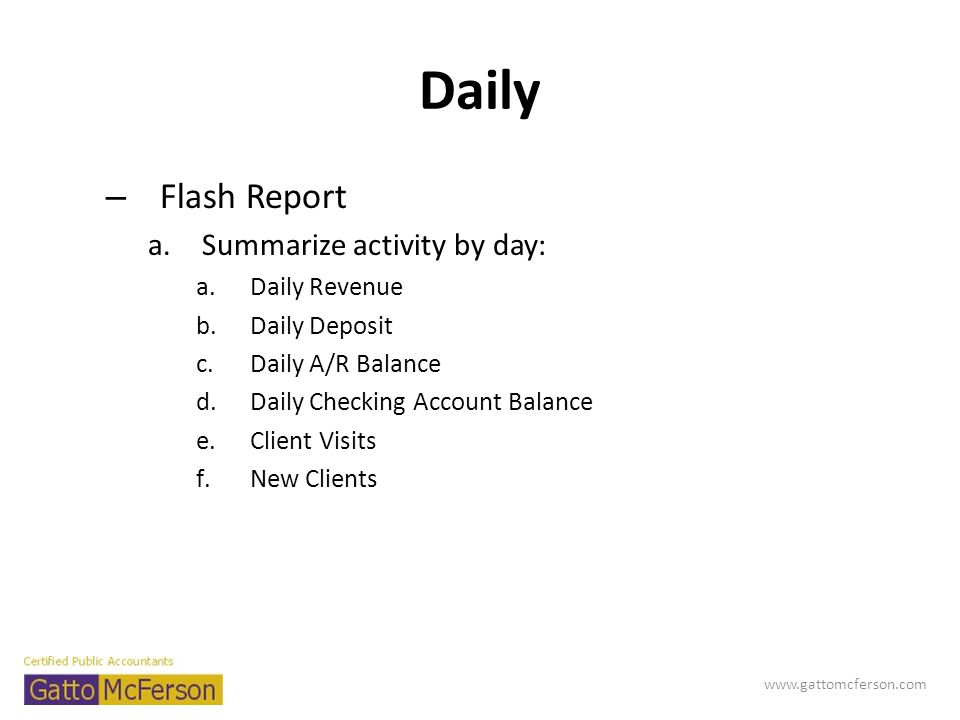 Daily Flash Report Summarize activity by day: Daily Revenue