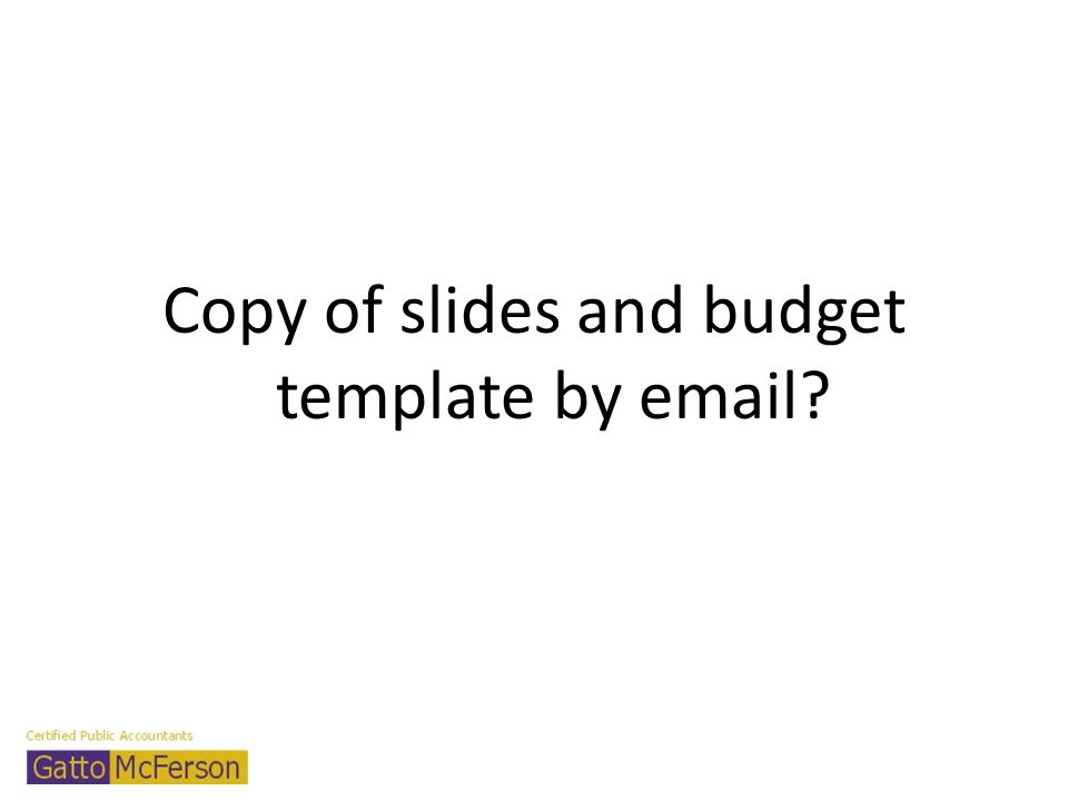Copy of slides and budget template by email