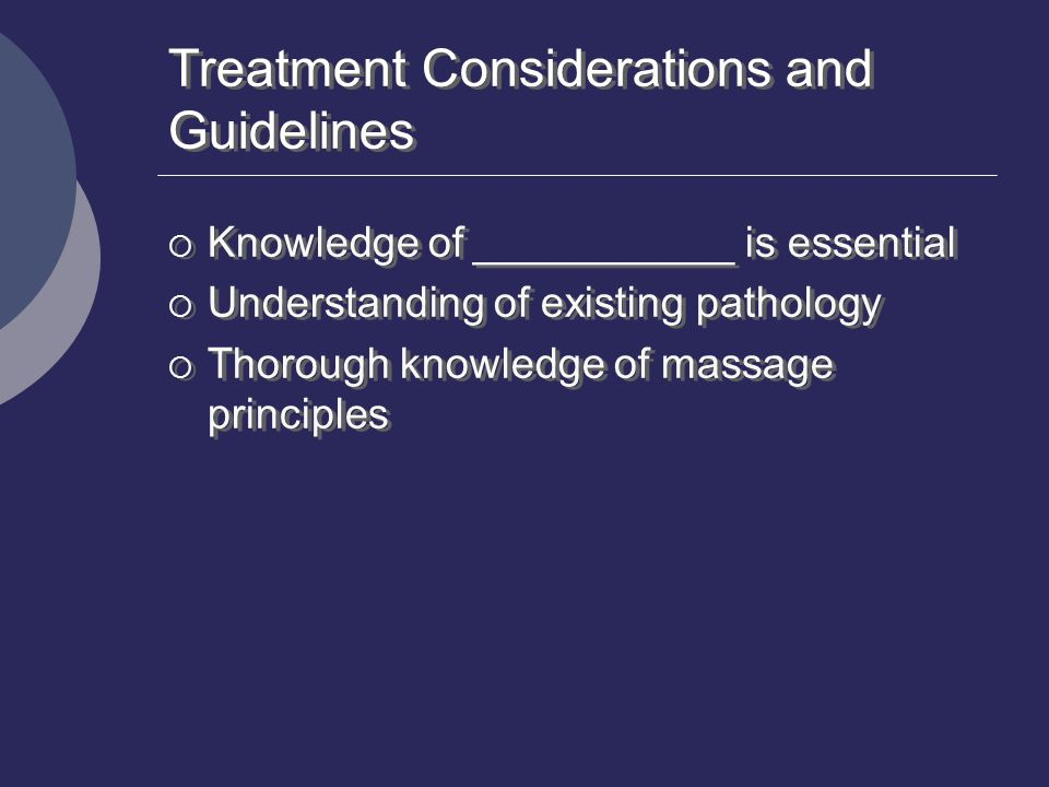 Treatment Considerations and Guidelines