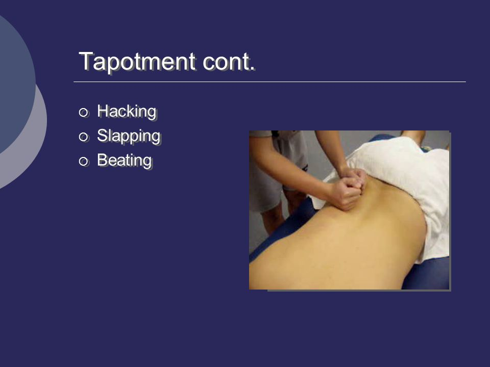Tapotment cont. Hacking Slapping Beating