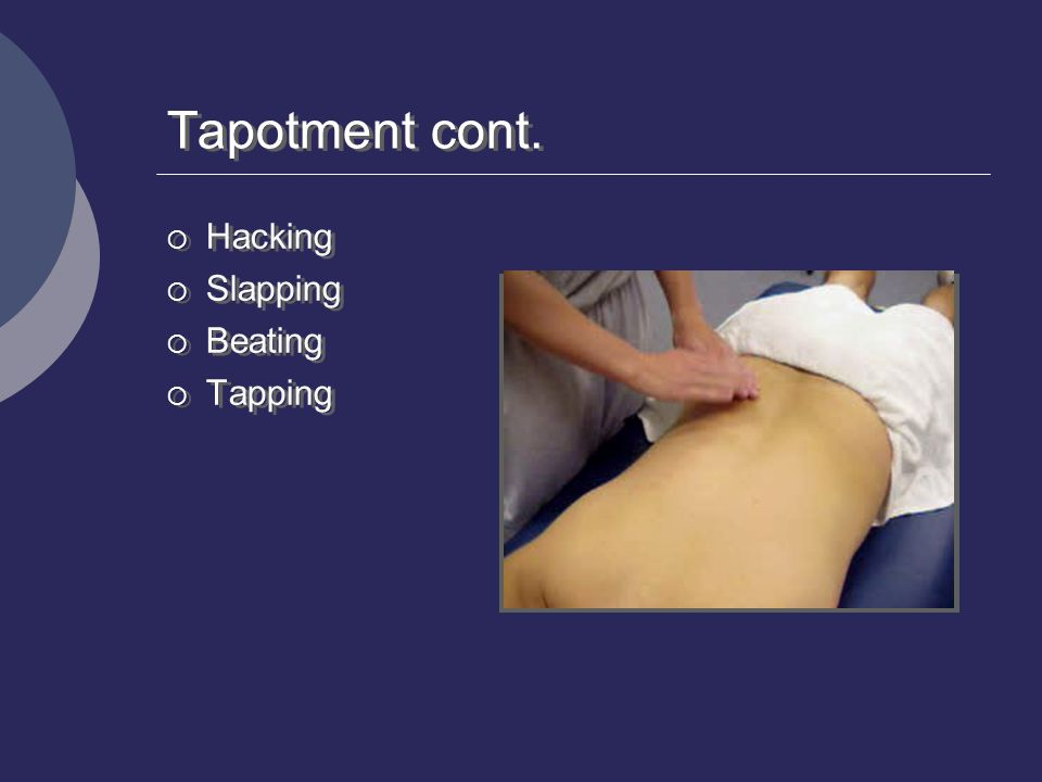 Tapotment cont. Hacking Slapping Beating Tapping