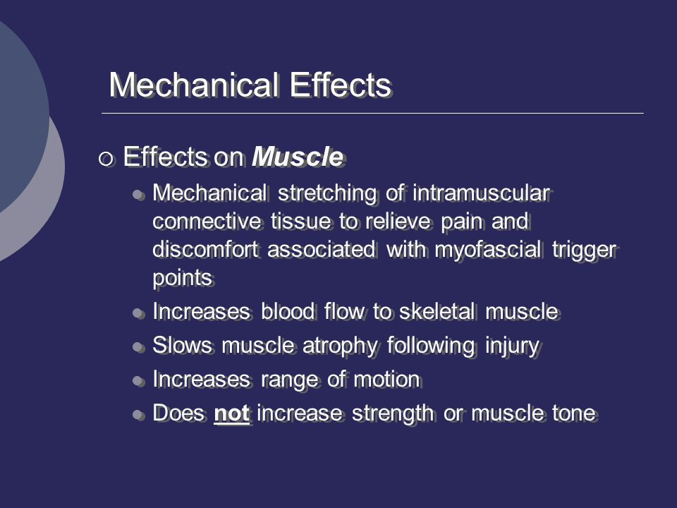 Mechanical Effects Effects on Muscle