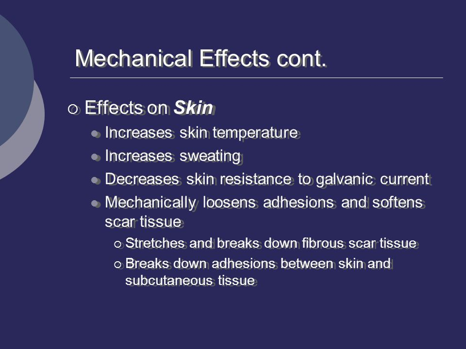 Mechanical Effects cont.