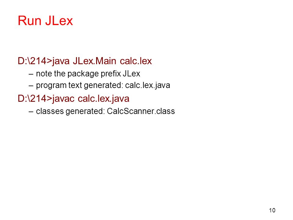 Run JLex D:\214>java JLex.Main calc.lex