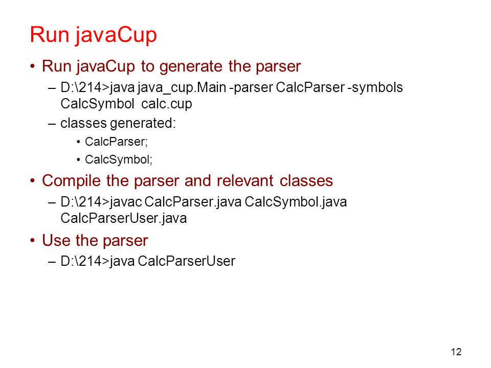 Run javaCup Run javaCup to generate the parser