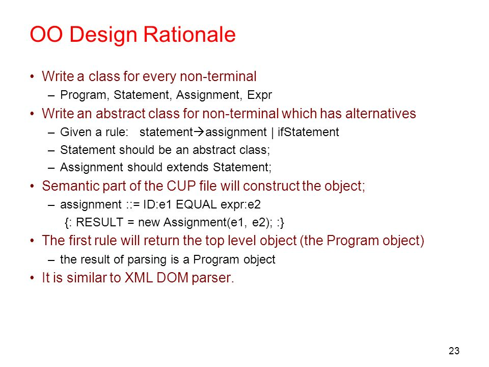 OO Design Rationale Write a class for every non-terminal