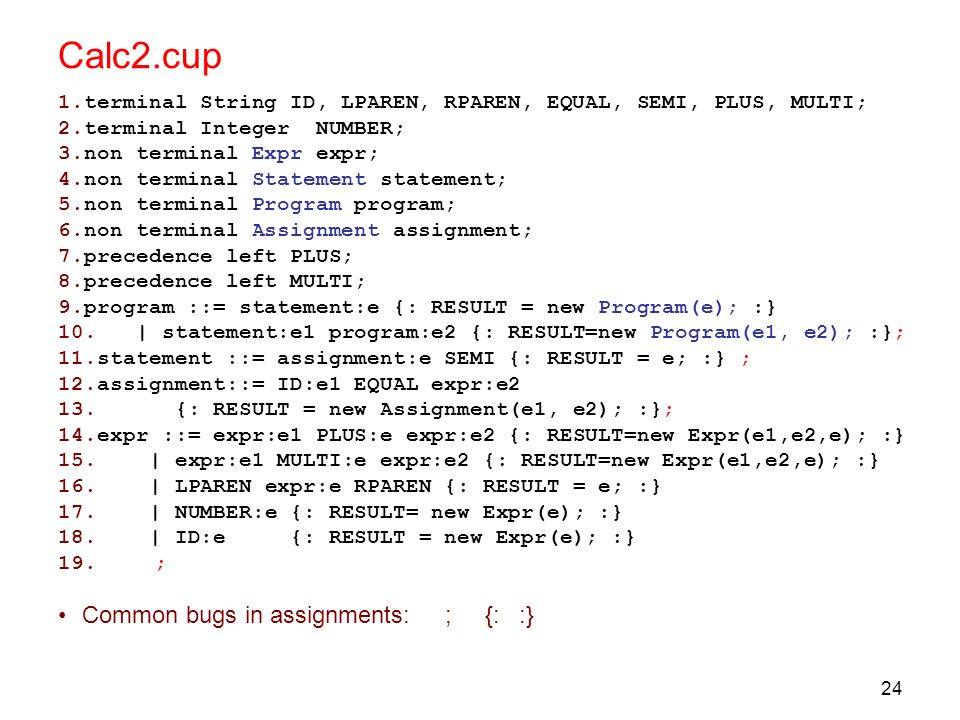 Calc2.cup Common bugs in assignments: ; {: :}