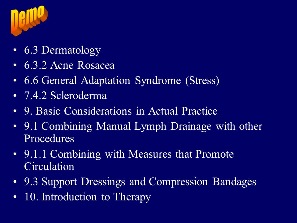 6.3 Dermatology 6.3.2 Acne Rosacea. 6.6 General Adaptation Syndrome (Stress) 7.4.2 Scleroderma. 9. Basic Considerations in Actual Practice.