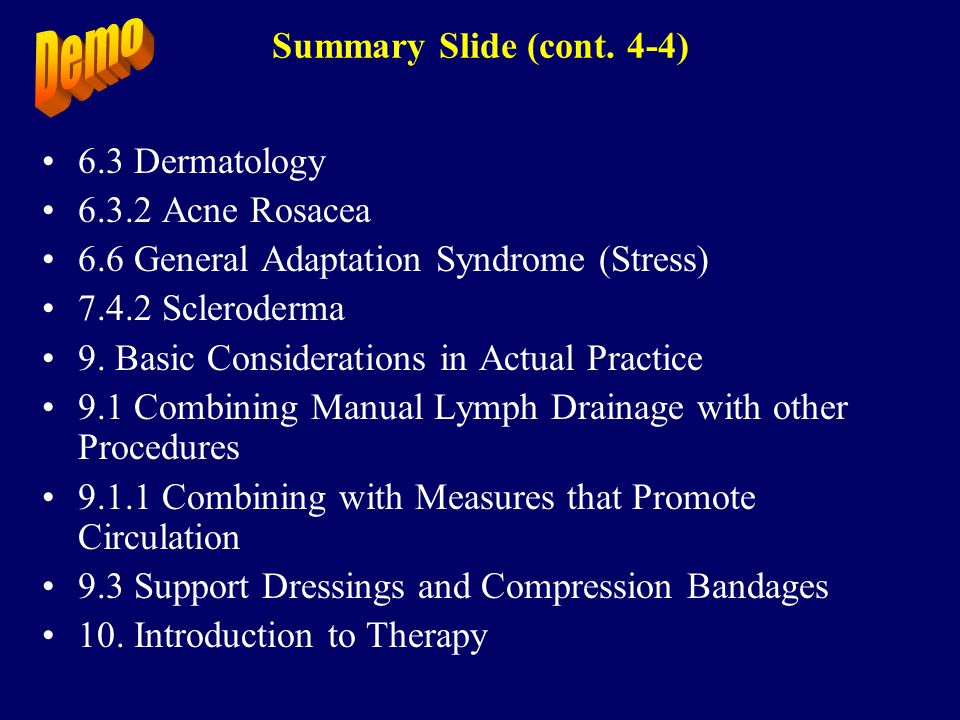 Summary Slide (cont. 4-4) 6.3 Dermatology. 6.3.2 Acne Rosacea. 6.6 General Adaptation Syndrome (Stress)