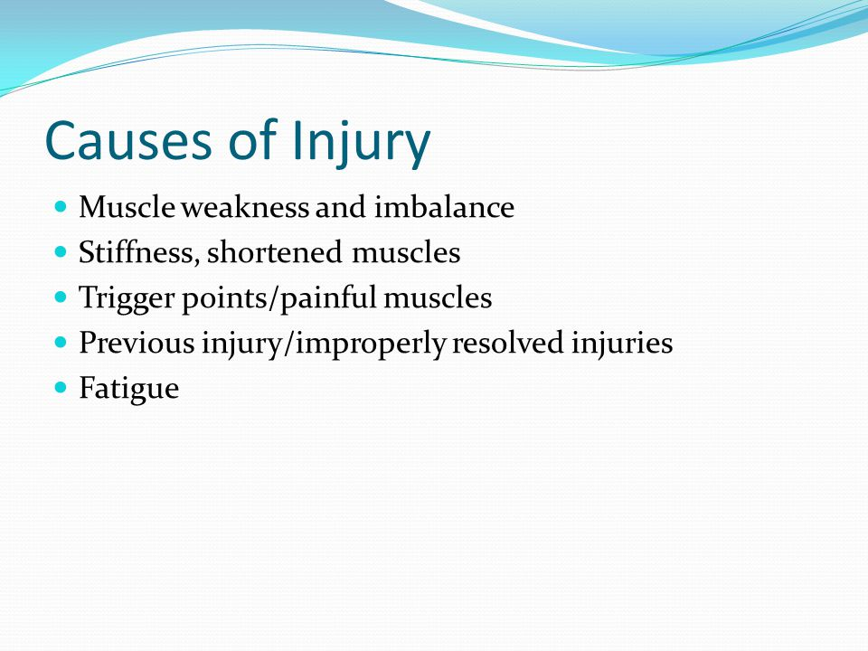 Causes of Injury Muscle weakness and imbalance