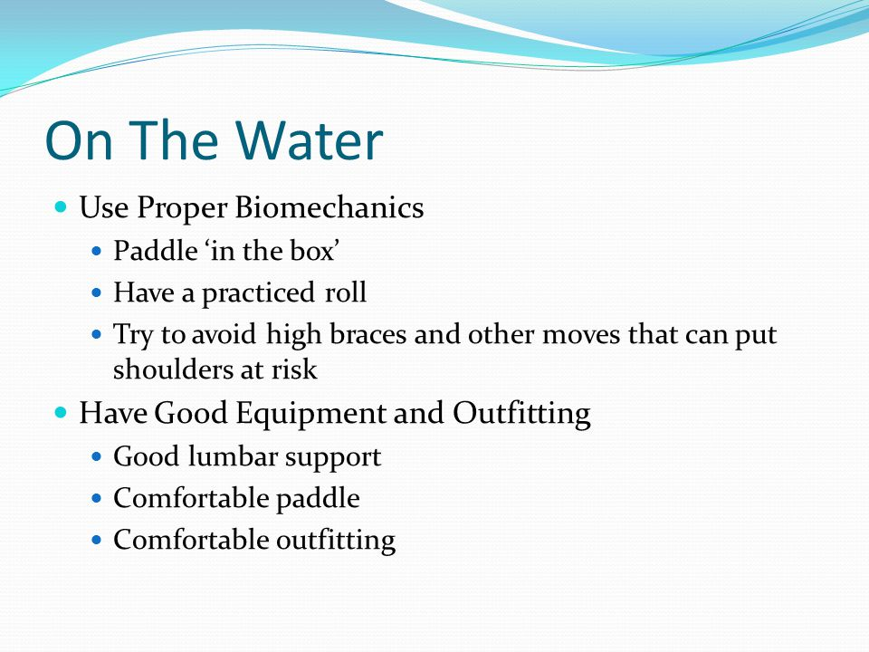 On The Water Use Proper Biomechanics