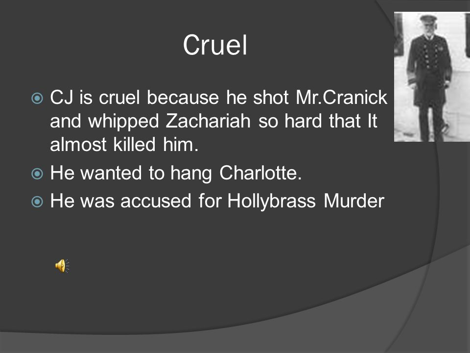 Cruel CJ is cruel because he shot Mr.Cranick and whipped Zachariah so hard that It almost killed him.
