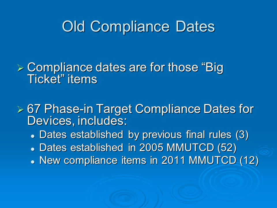 Old Compliance Dates Compliance dates are for those Big Ticket items