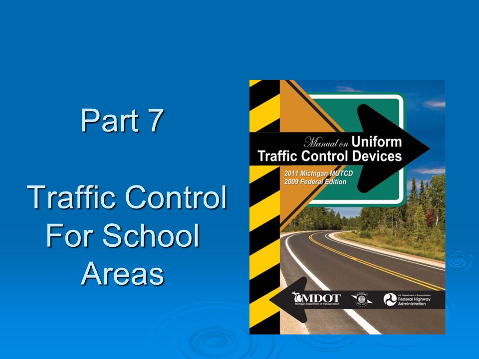 Part 7 Traffic Control For School Areas