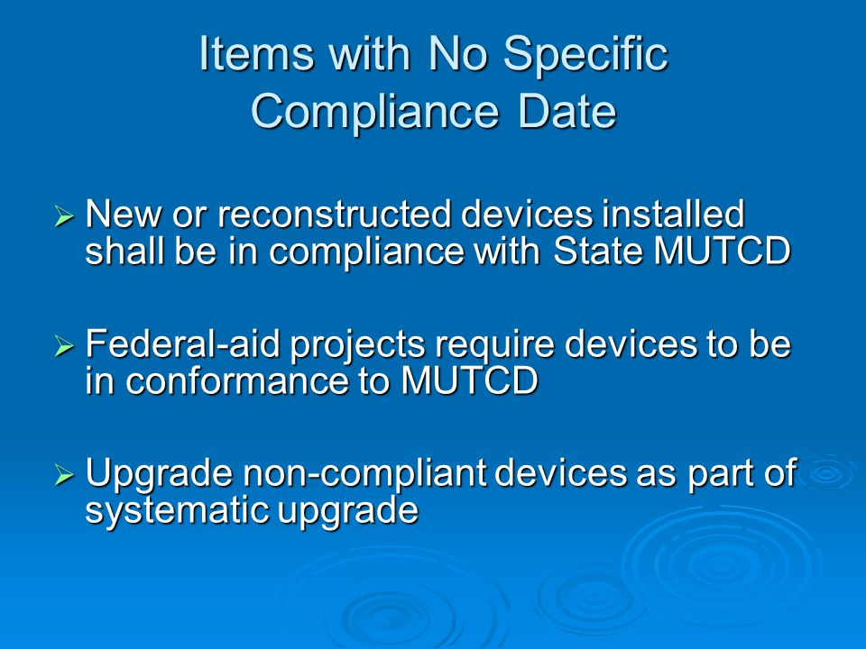 Items with No Specific Compliance Date