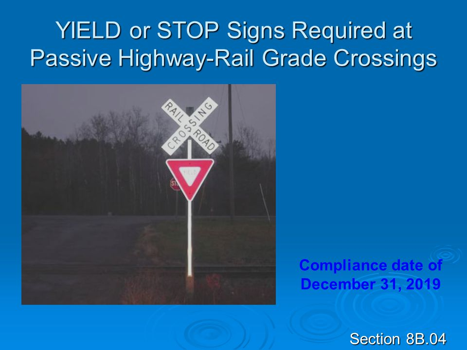 YIELD or STOP Signs Required at Passive Highway-Rail Grade Crossings