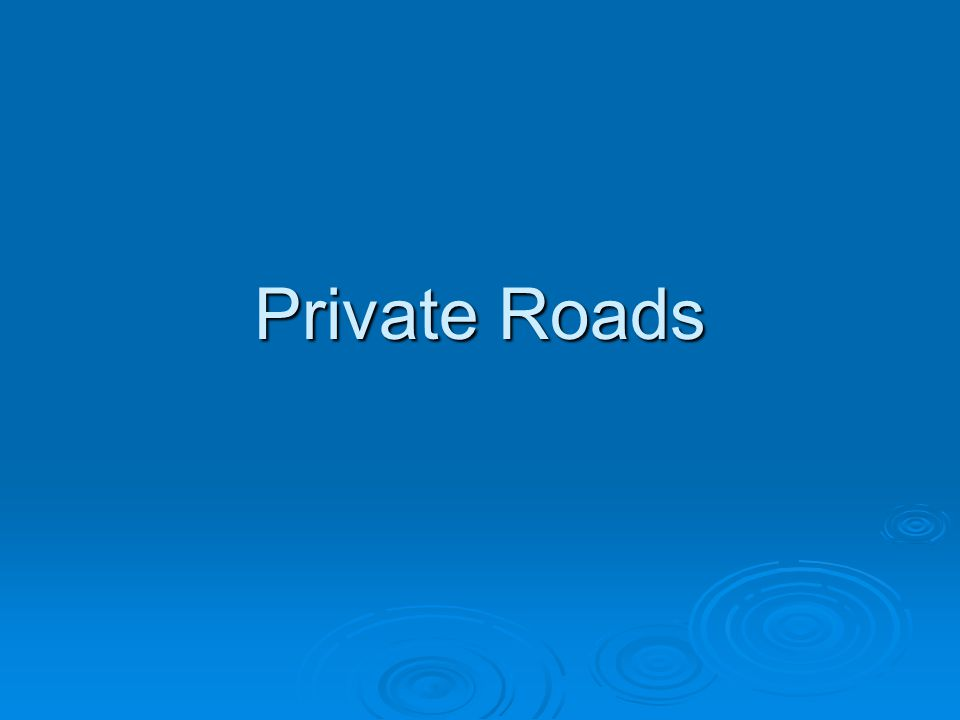 Private Roads The next issue that has been identified by LTAP is the application of the MMUTCD on private roads.