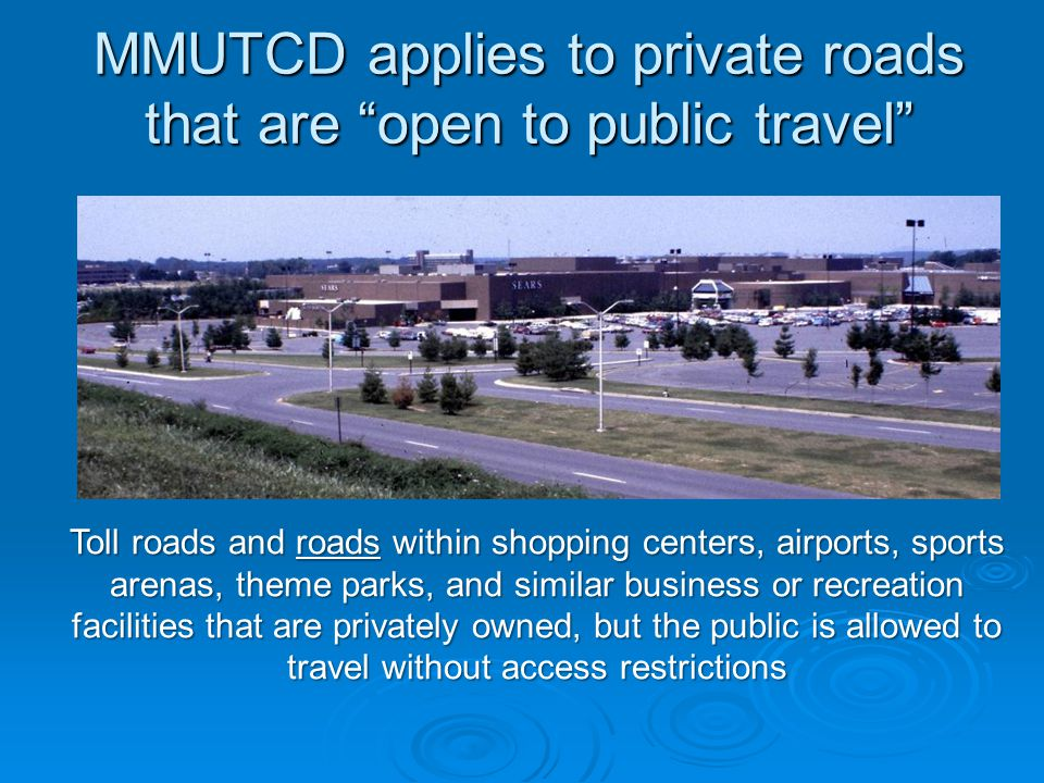 MMUTCD applies to private roads that are open to public travel