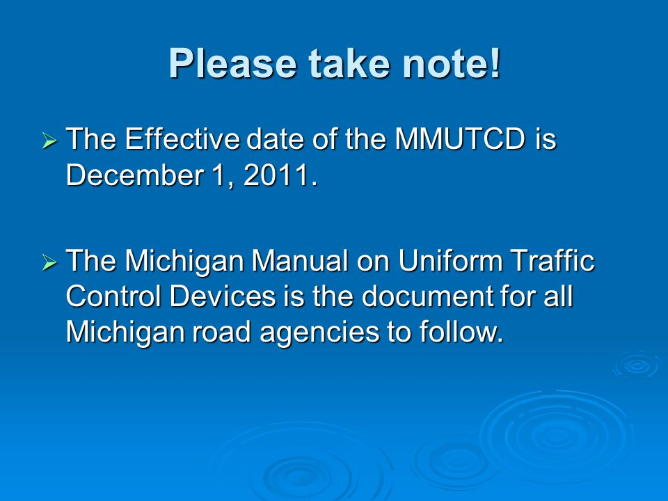 Please take note! The Effective date of the MMUTCD is December 1, 2011.