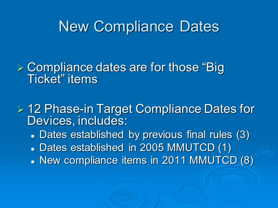 New Compliance Dates Compliance dates are for those Big Ticket items