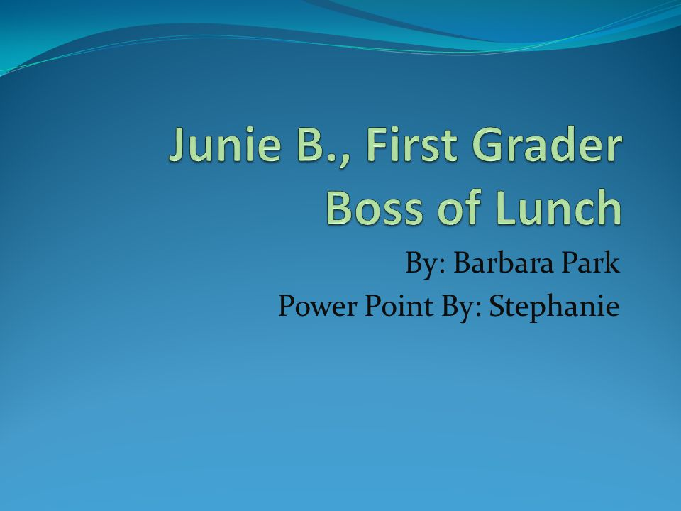 Junie B., First Grader Boss of Lunch