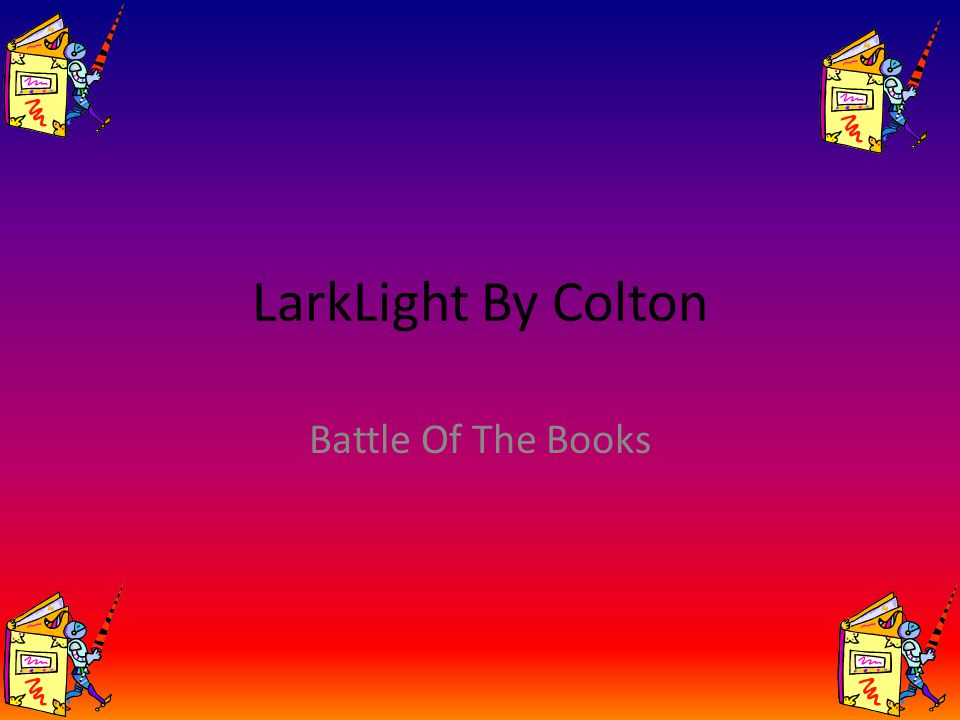 LarkLight By Colton Battle Of The Books