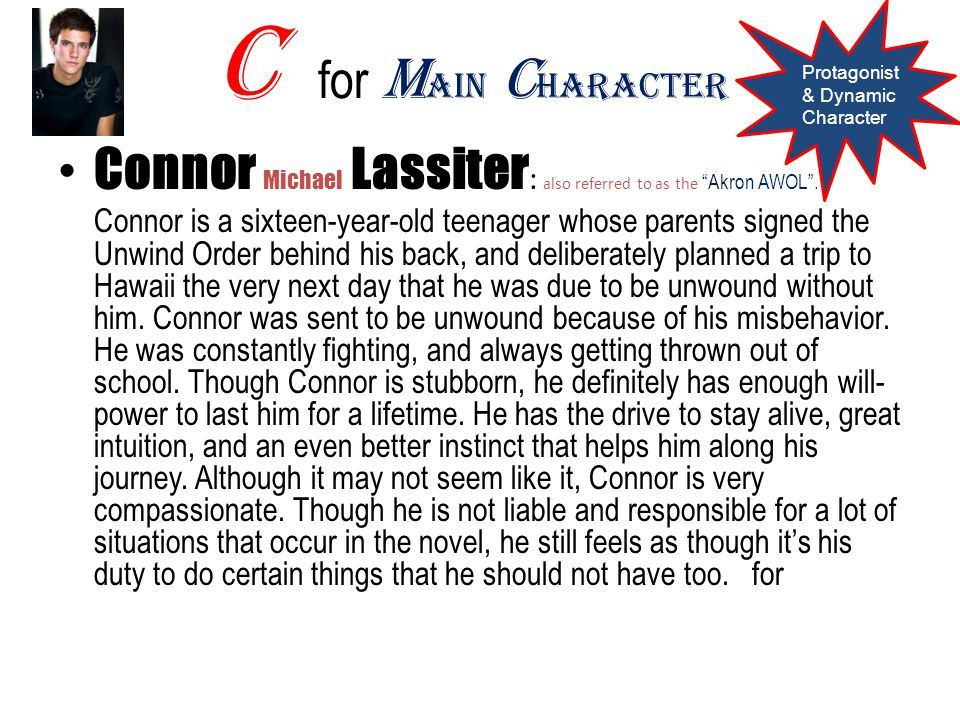 C for Main Character Protagonist & Dynamic Character. Connor Michael Lassiter: also referred to as the Akron AWOL .