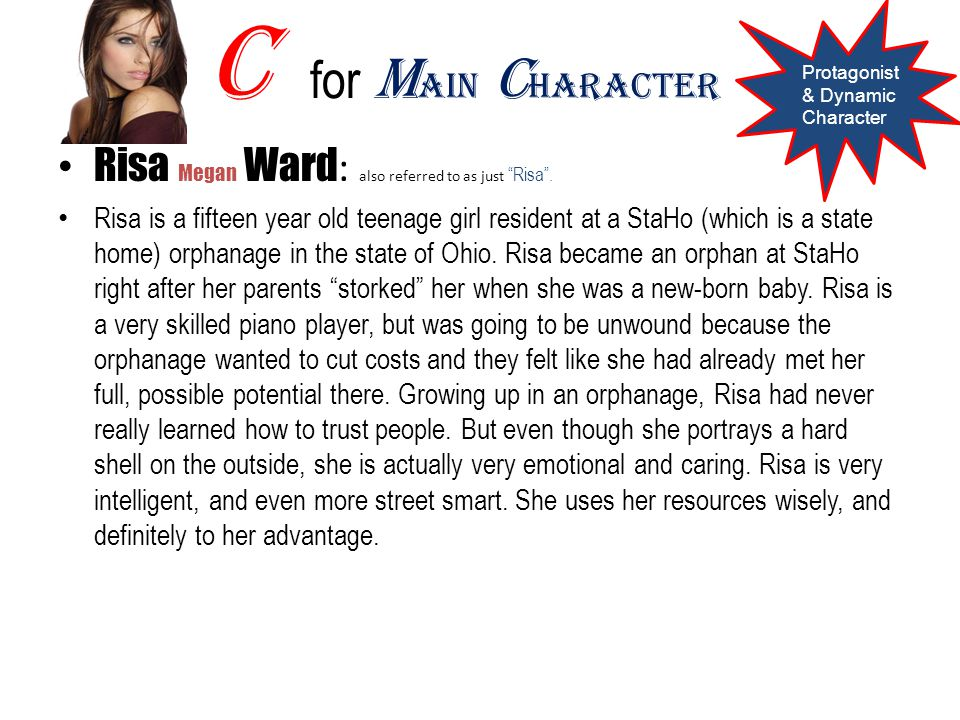 C for Main Character Risa Megan Ward: also referred to as just Risa .