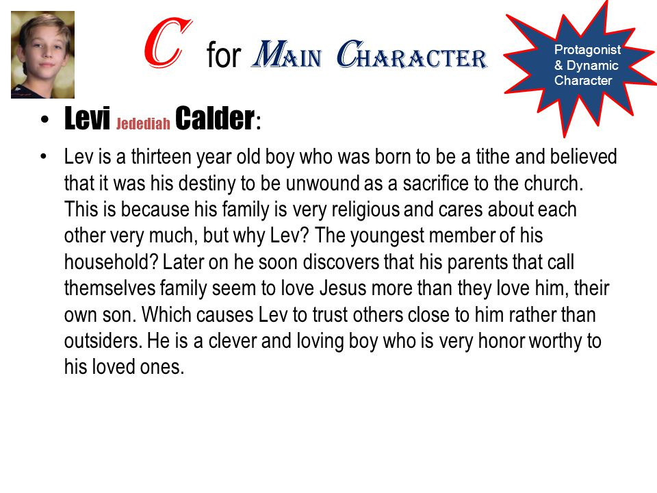 C for Main Character Levi Jedediah Calder: