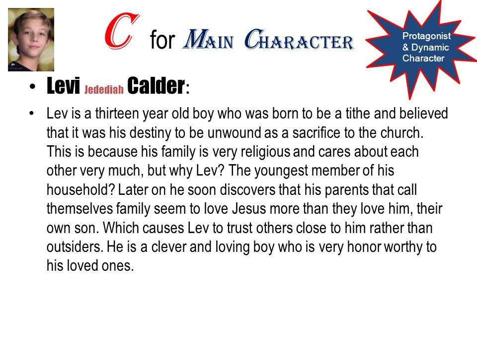 C for Main Character Levi Jedediah Calder: