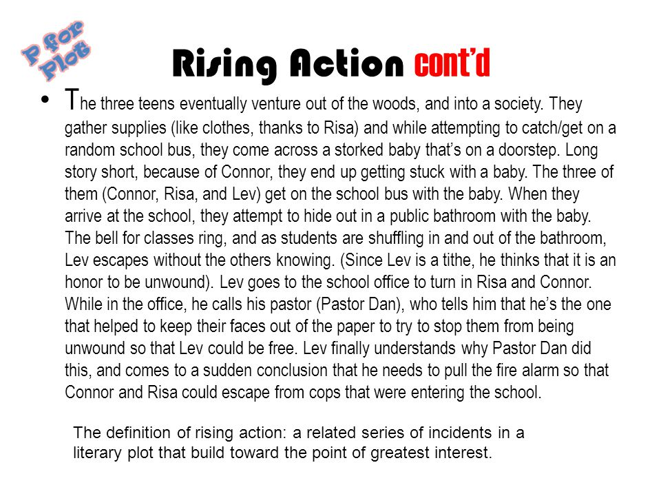 Rising Action cont'd P for Plot.