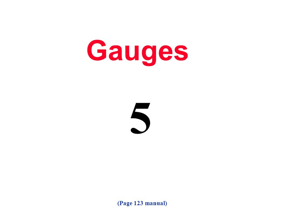 Gauges 5 (Page 123 manual)