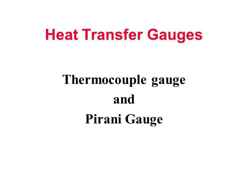 Thermocouple gauge and Pirani Gauge