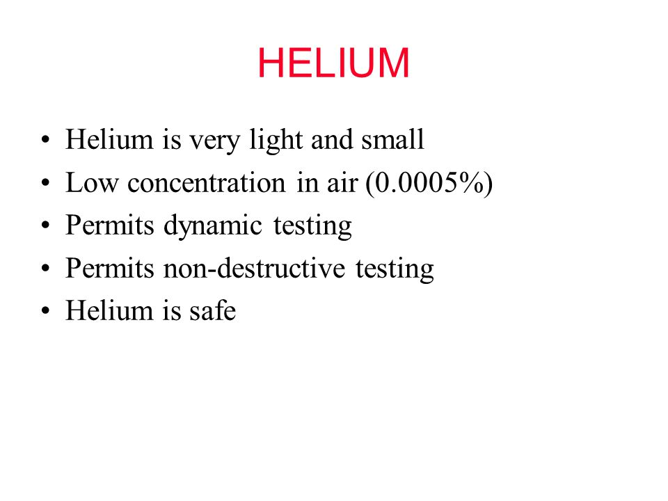 HELIUM Helium is very light and small
