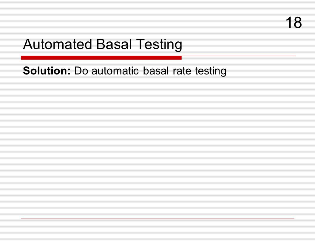 Automated Basal Testing