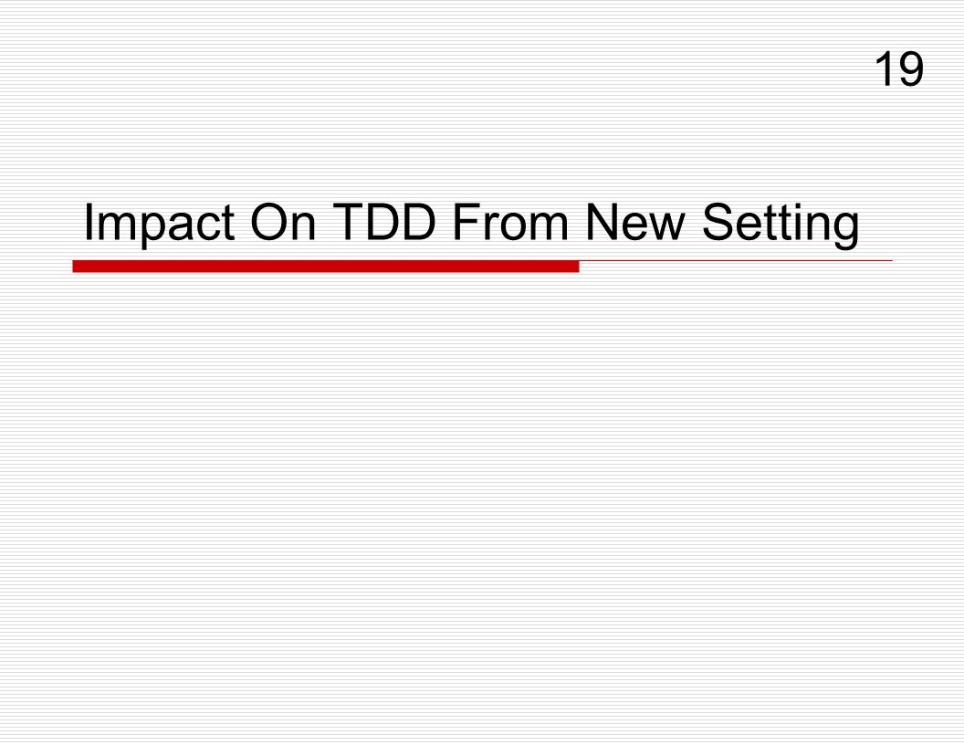 Impact On TDD From New Setting