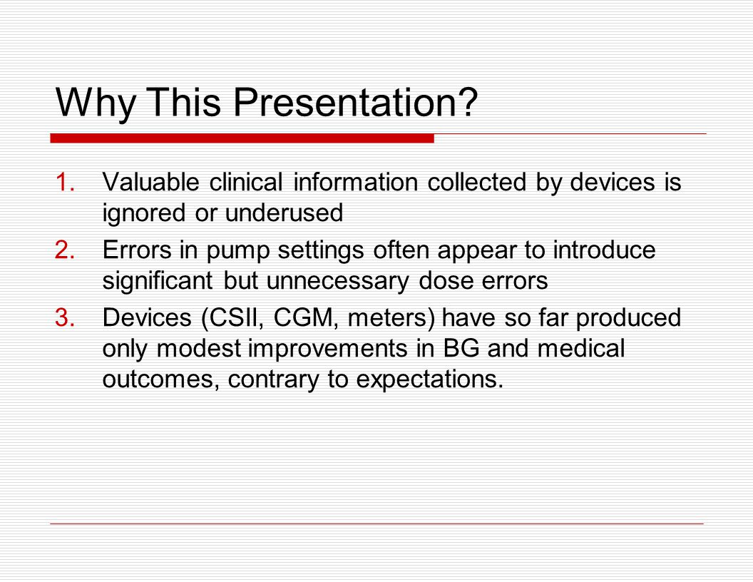 Why This Presentation Valuable clinical information collected by devices is ignored or underused.