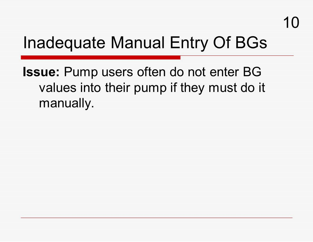 Inadequate Manual Entry Of BGs