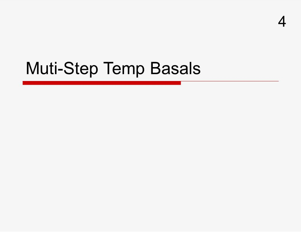 4 Muti-Step Temp Basals