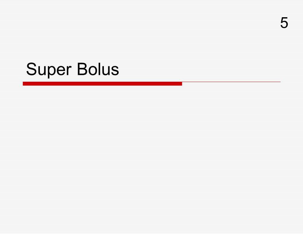 5 Super Bolus