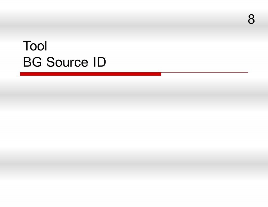 8 Tool BG Source ID