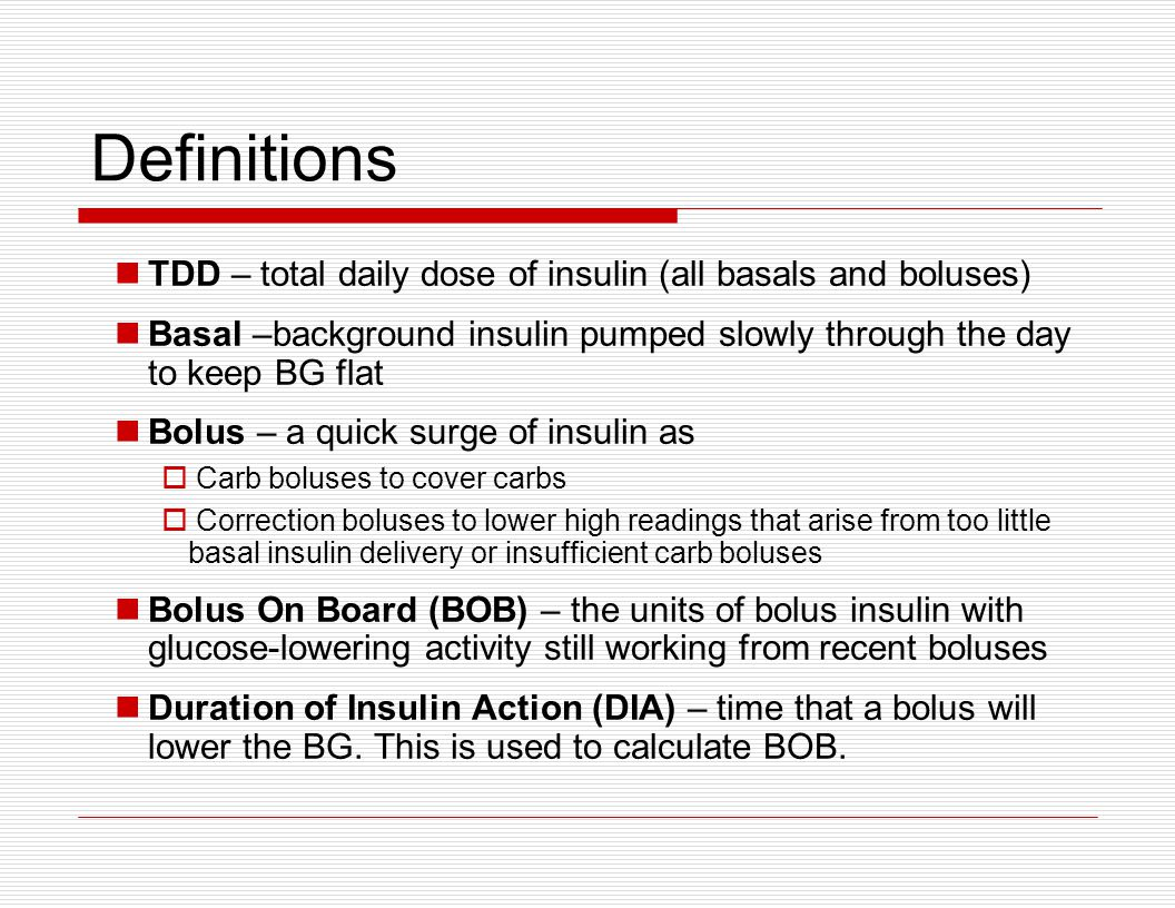 Definitions TDD – total daily dose of insulin (all basals and boluses)