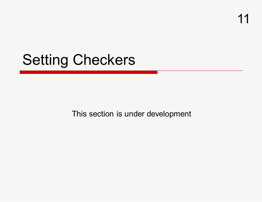 11 Setting Checkers This section is under development