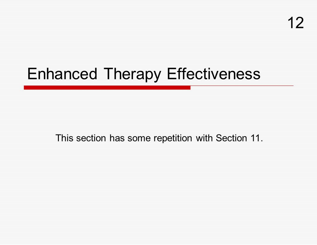 Enhanced Therapy Effectiveness