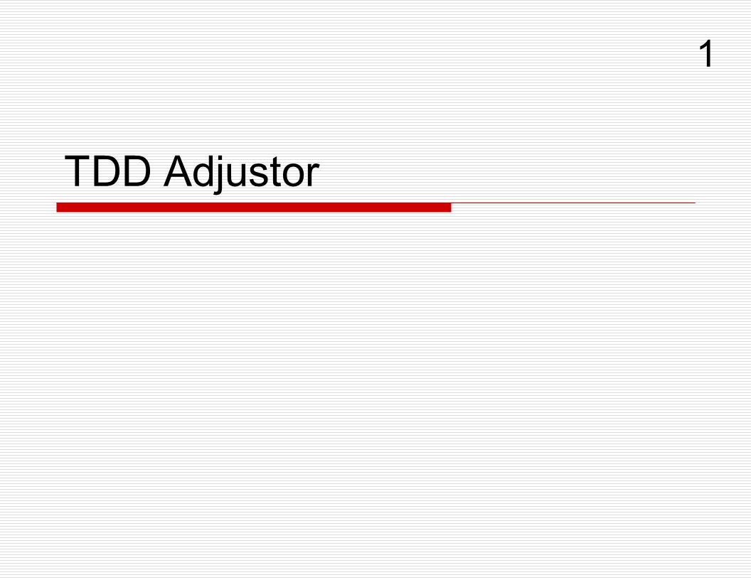 1 TDD Adjustor